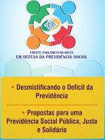 - Desmistificando o Deficit da Previdência - Propostas para uma Previdência Social Pública, Justa e Solidária