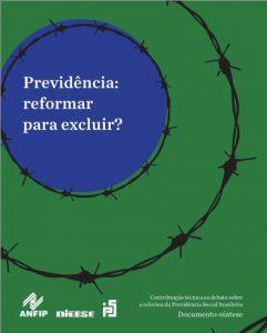 Previdência: Reformar para excluir? DIEESE ANFIP (Documento-síntese)