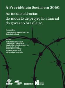 A Previdência Social em 2060: As inconsistências do modelo de projeção atuarial do governo brasileiro