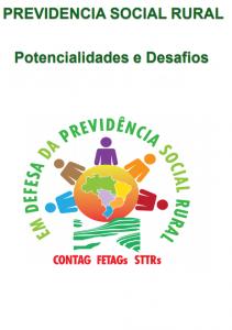 Previdência Social Rural: Potencialidades e Desafios  (CONTAG FETAGs STTRs)