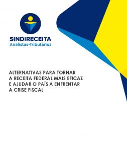 Alternativas Para Tornar a Receita Federal Mais Eficaz e Ajudar o País a Enfrentar a Crise Fiscal