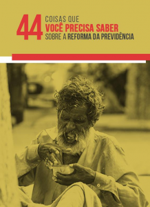 44 Coisas que você precisa saber sobre a reforma da Previdência Social