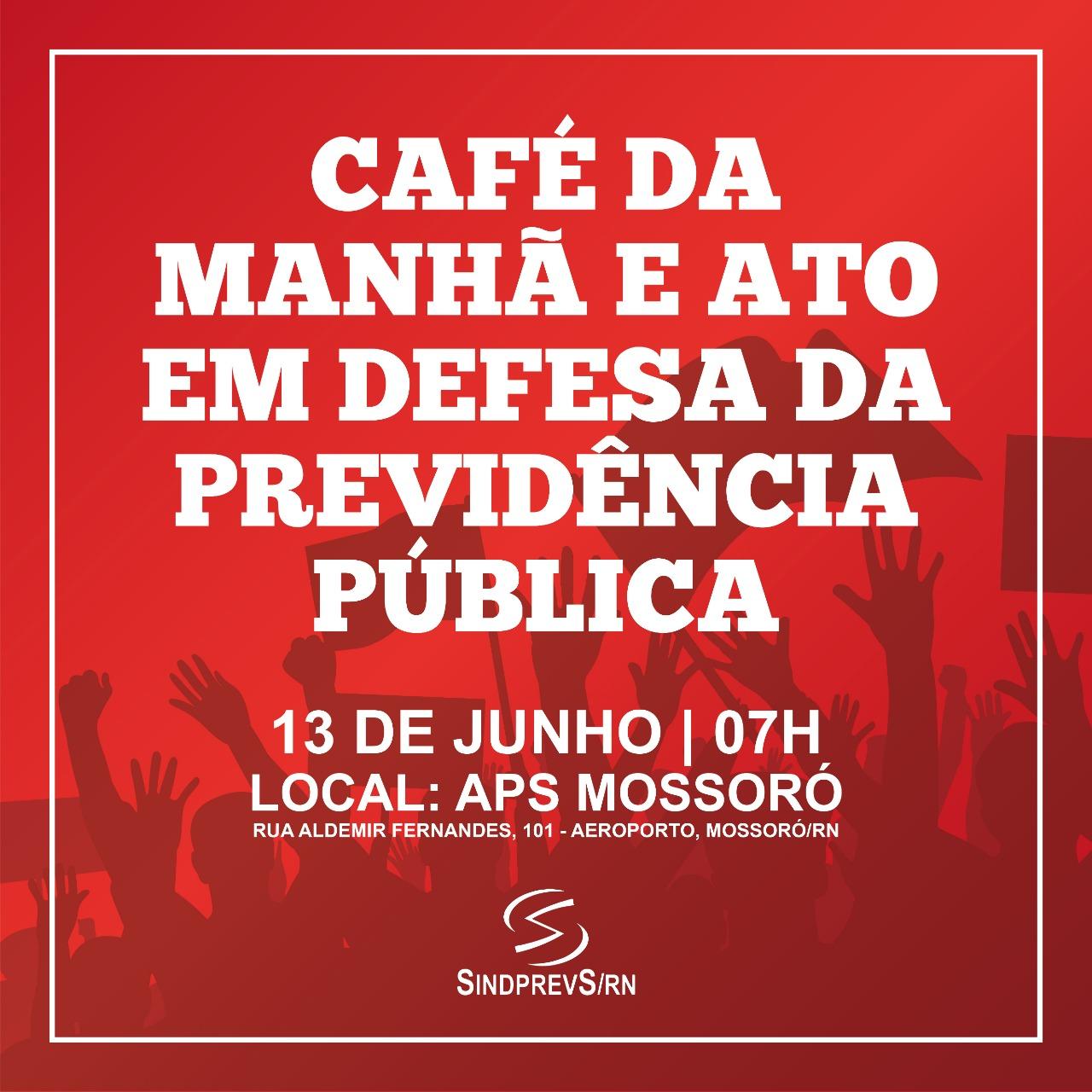 Café da Manhã e Ato em Defesa da Previdência Pública, Mossoró/RS